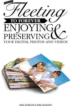 From Fleeting to Forever: Enjoying and Preserving Your Digital Photos and Videos